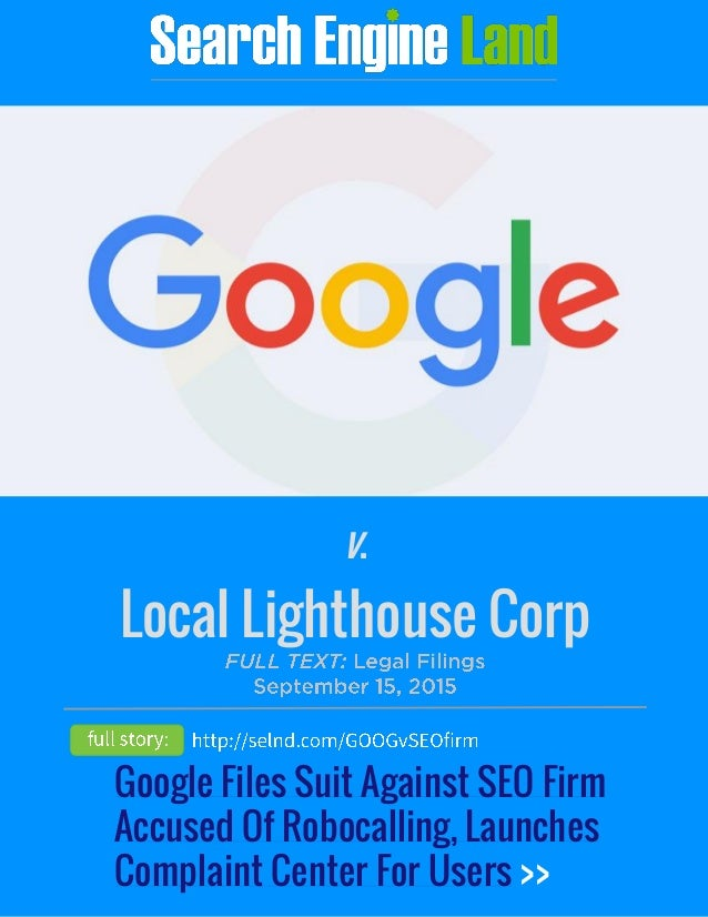 Local Lighthouse Corp v.v. Google Files Suit Against SEO Firm Accused Of Robocalling, Launches Complaint Center For Users ...