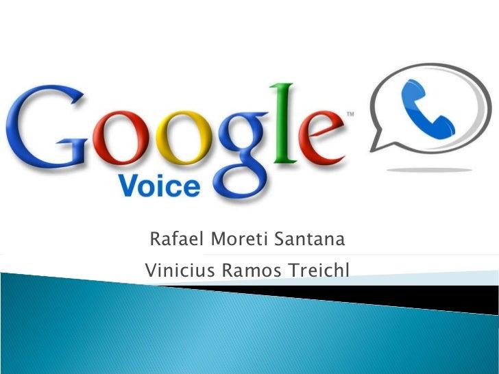 Rafael Moreti Santana Vinicius Ramos Treichl
