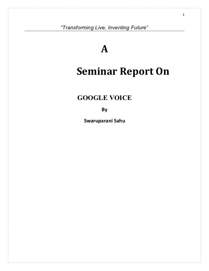 """1""""Transforming Live, Inventing Future""""                 A      Seminar Report On       GOOGLE VOICE                 By     ..."""