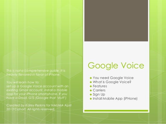 Google Voice You need Google Voice What is Google Voice? Features Carriers Sign Up Install Mobile App (iPHone)This i...