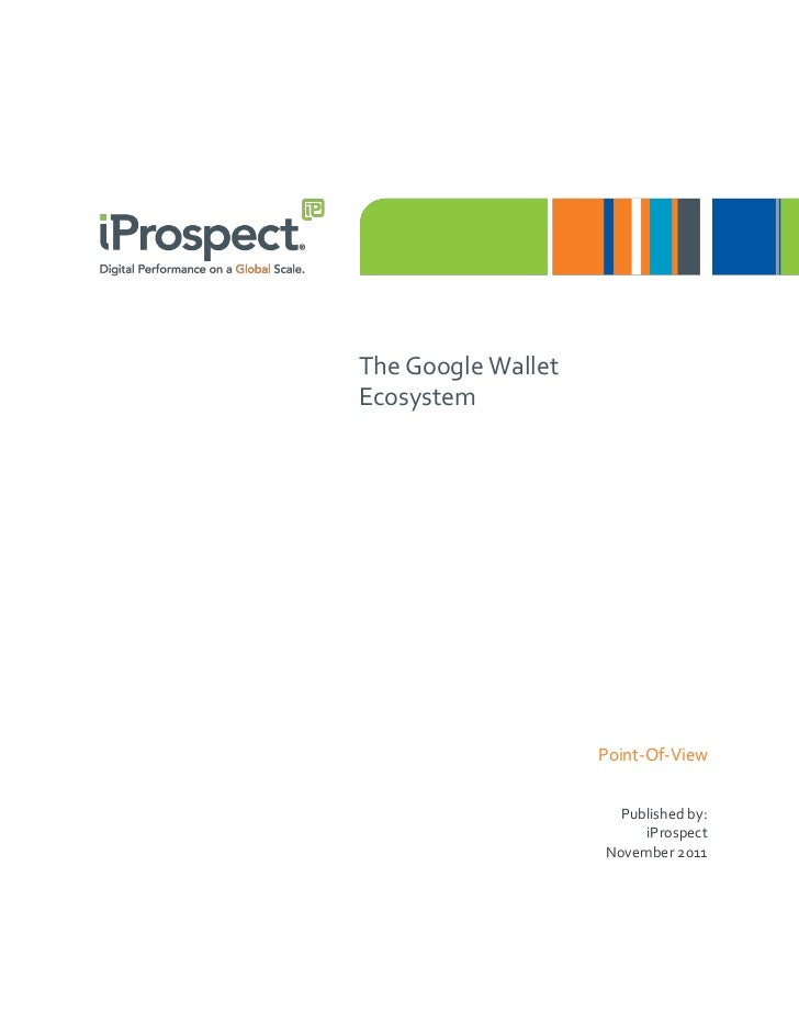 The Google WalletEcosystem                    Point-Of-View                      Published by:                         iPr...