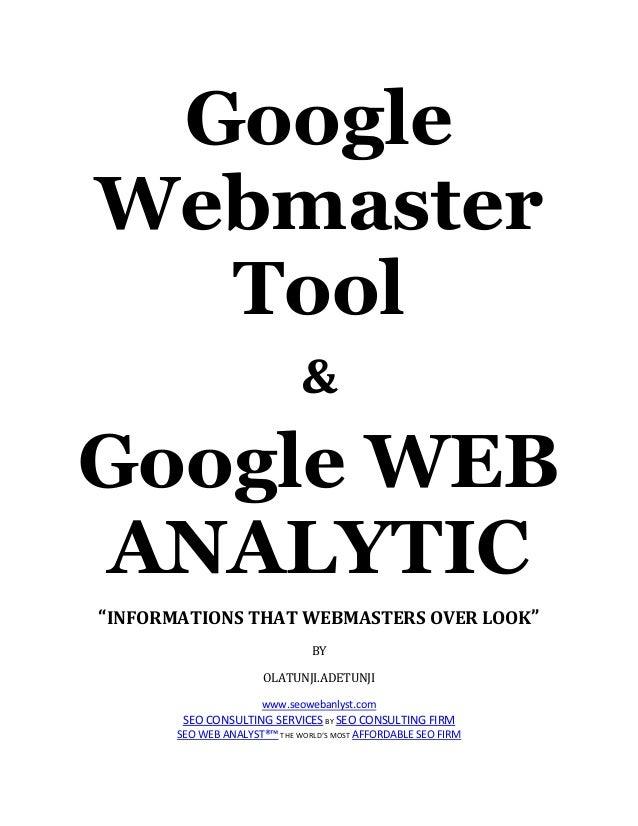 "Google Webmaster Tool &  Google WEB ANALYTIC ""INFORMATIONS THAT WEBMASTERS OVER LOOK"" BY OLATUNJI.ADETUNJI www.seowebanlys..."
