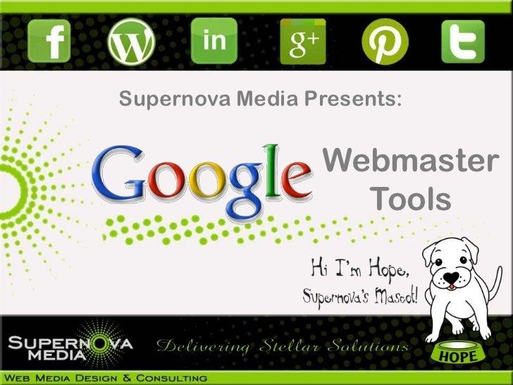 Supernova Media Presents:                 Webmaster                   Tools