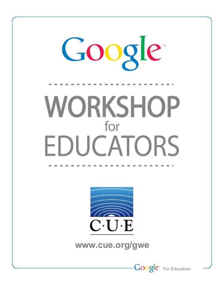 www.cue.org/gwe                  Teacher Academy                   For Educators