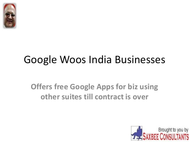 Google Woos India Businesses Offers free Google Apps for biz using other suites till contract is over