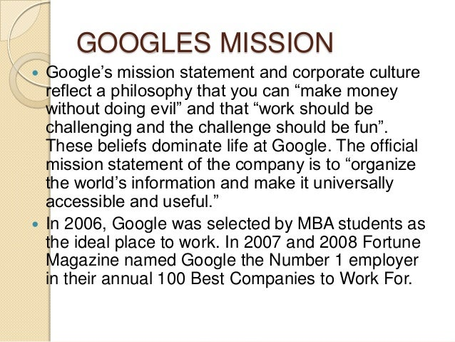 google company culture Google is not a conventional company and throughout google's evolution as a privately held company the googleplex consider being#15 as google culture slide.