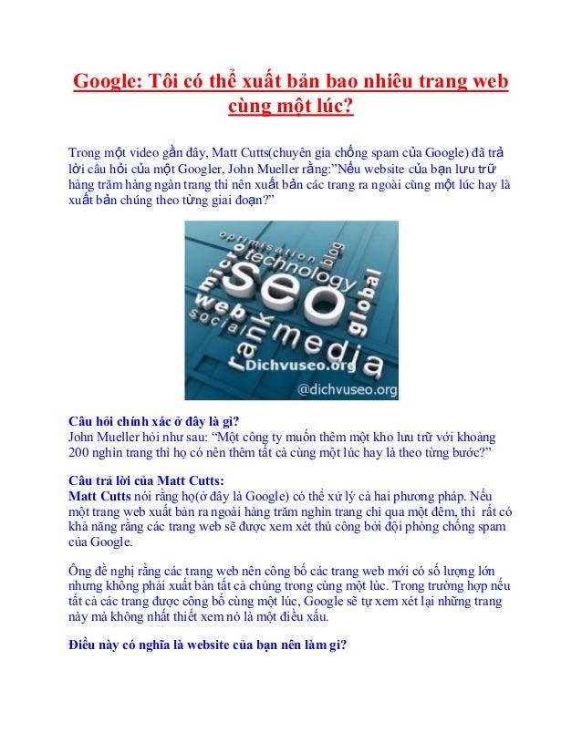 Google: Tôi có thể xuất bản bao nhiêu trang webcùng một lúc?Trong một video gần đây, Matt Cutts(chuyên gia chống spam của ...
