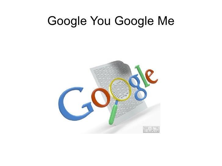 Google You Google Me