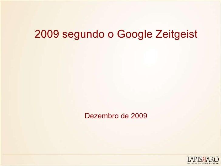 2009 segundo o Google Zeitgeist Dezembro de 2009
