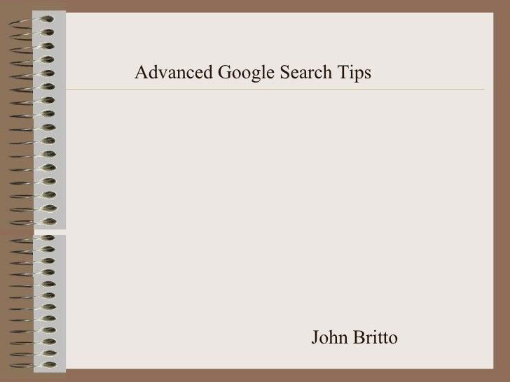Advanced Google Search Tips John Britto