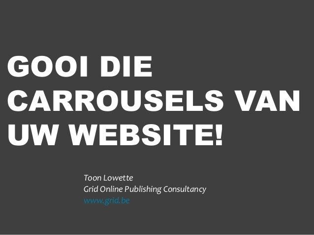 GOOI DIECARROUSELS VANUW WEBSITE!   Toon Lowette   Grid Online Publishing Consultancy   www.grid.be
