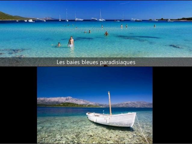 Les baies bleues paradisiaques