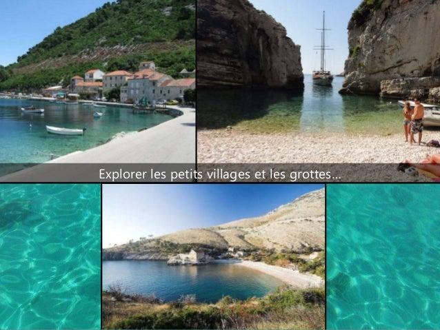 Explorer les petits villages et les grottes…
