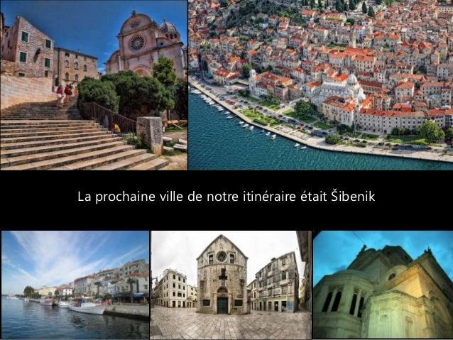 La prochaine ville de notre itinéraire était Šibenik