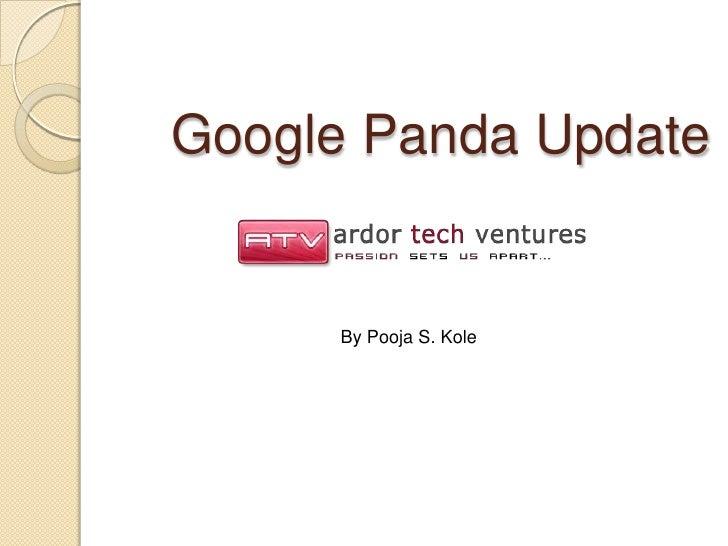 Google Panda Update     By Pooja S. Kole