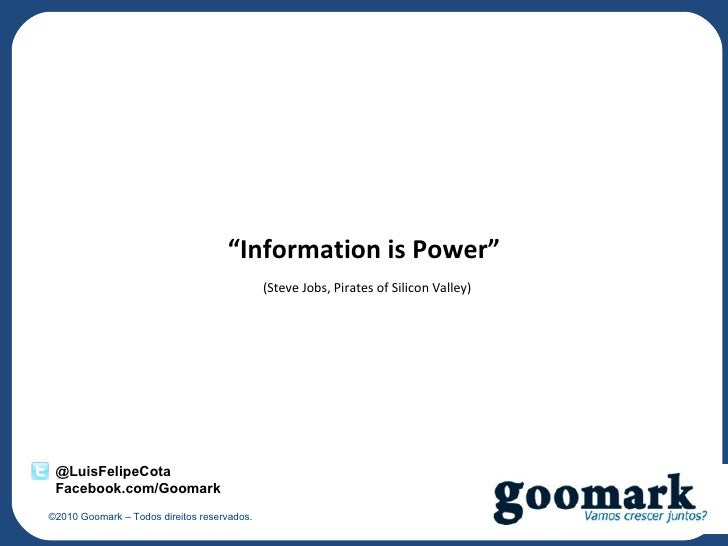 """Information is Power""                                             (Steve Jobs, Pirates of Silicon Valley) @LuisFelipeCota..."