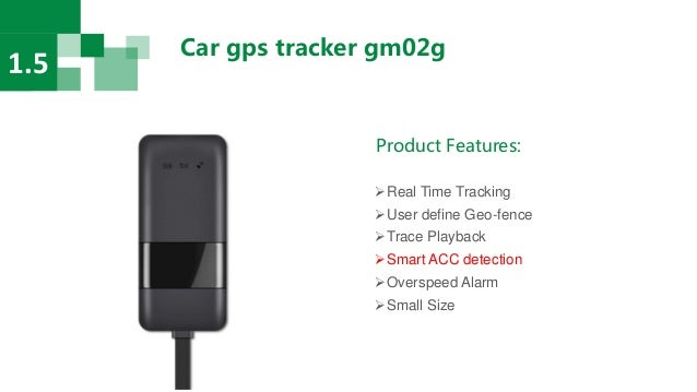 Car gps tracker gm02g 1.5 Product Features: Real Time Tracking User define Geo-fence Trace Playback Smart ACC detectio...