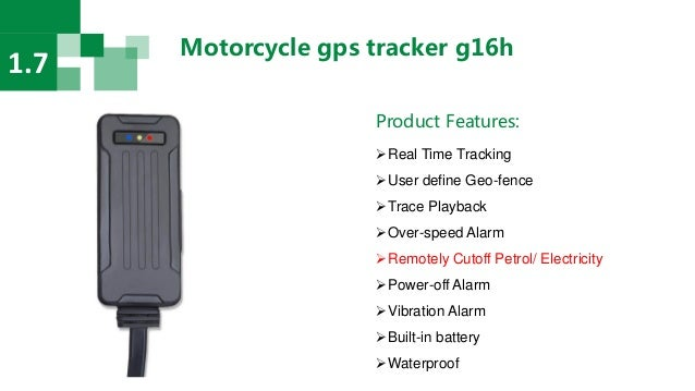 Motorcycle gps tracker g16h 1.7 Product Features: Real Time Tracking User define Geo-fence Trace Playback Over-speed A...