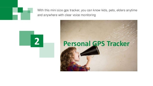 Personal GPS Tracker2 With this mini size gps tracker, you can know kids, pets, elders anytime and anywhere with clear voi...