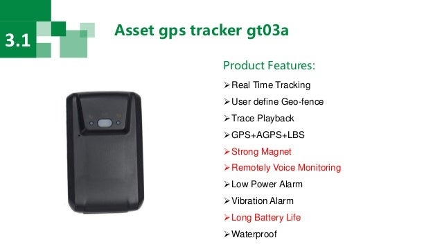 Asset gps tracker gt03a 3.1 Product Features: Real Time Tracking User define Geo-fence Trace Playback GPS+AGPS+LBS St...