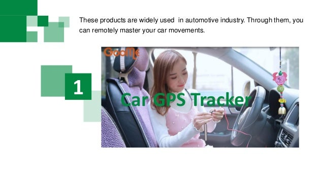 Car GPS Tracker 1 These products are widely used in automotive industry. Through them, you can remotely master your car mo...