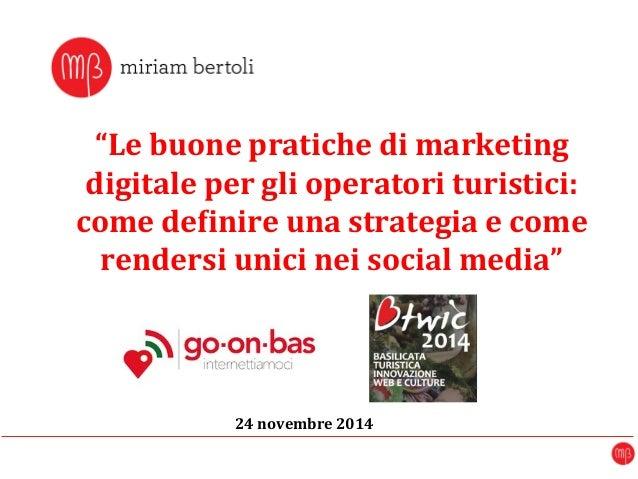 """""""Le  buone  pratiche  di  marketing  digitale  per  gli  operatori  turistici:  come  de7inire  una  strategia  e  come  r..."""