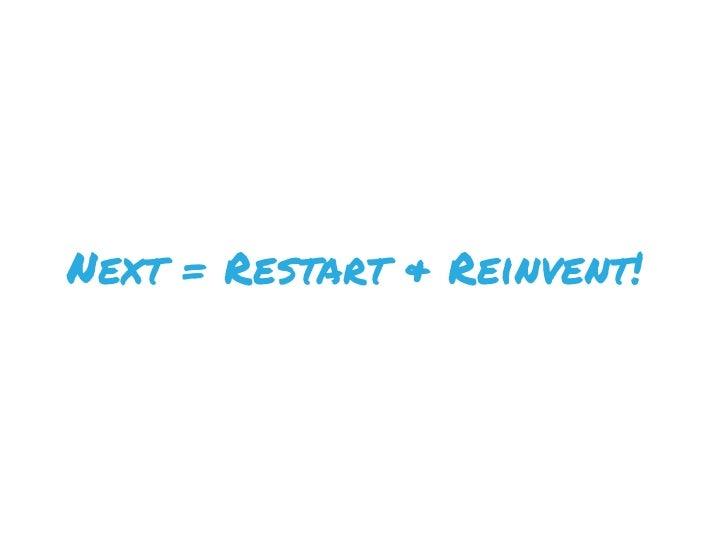 Next = Restart & Reinvent!