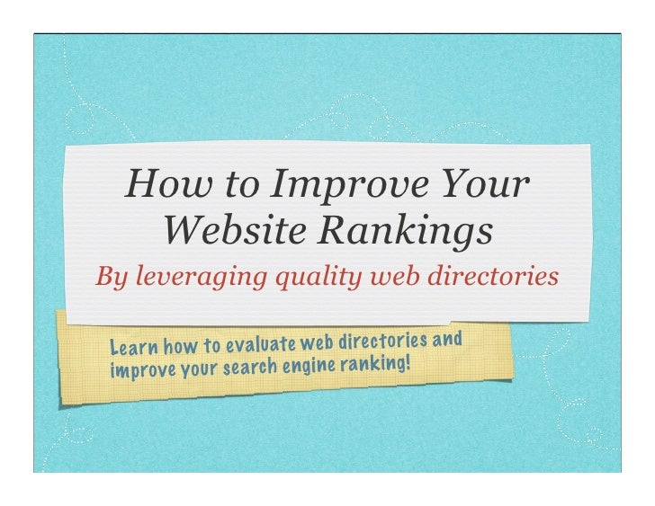 How to Improve Your     Website Rankings By leveraging quality web directories   Le ar n ho w to ev al uate web di re ct o...
