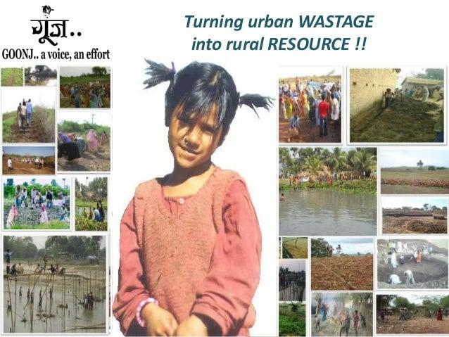Turning urban WASTAGE into rural RESOURCE !!