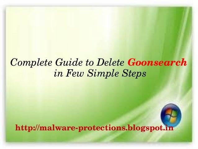 CompleteGuidetoDeleteGoonsearch        inFewSimpleStepshttp://malwareprotections.blogspot.in