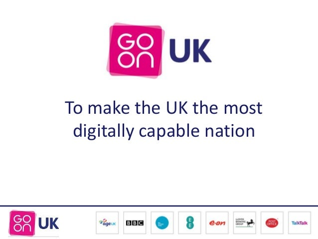 To make the UK the most digitally capable nation