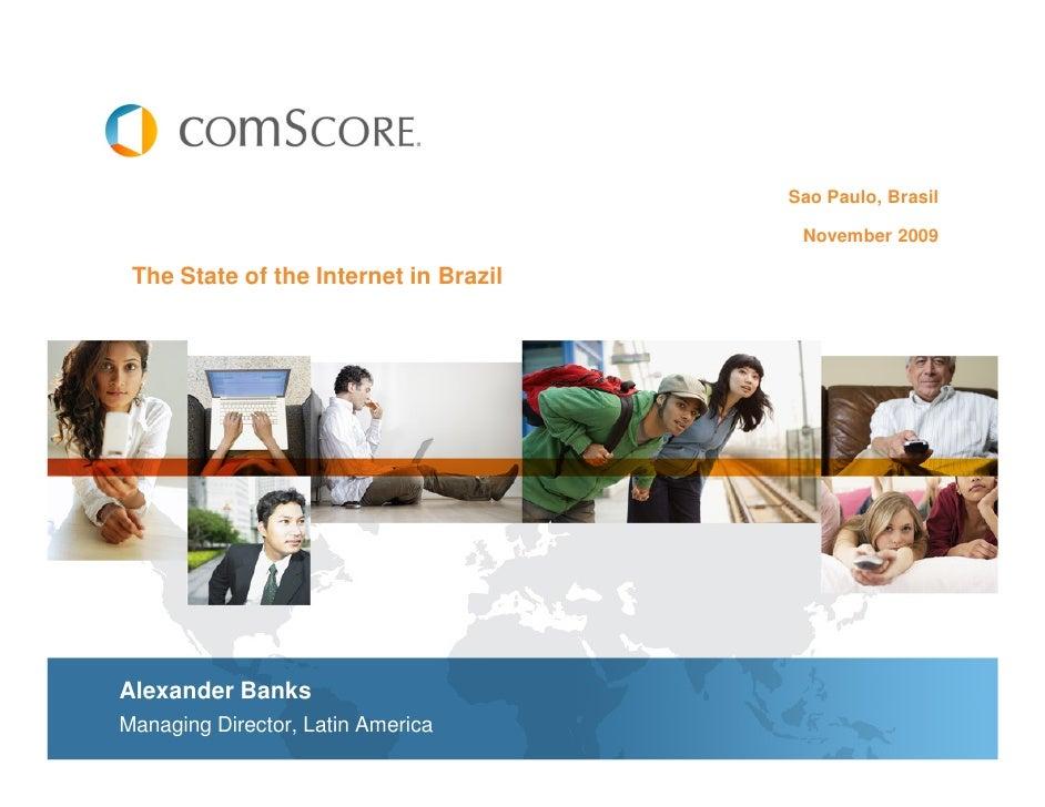 Sao Paulo, Brasil                                          November 2009   The State of the Internet in Brazil     Alexand...