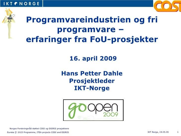 FAMILIER                    Programvareindustrien og fri                         programvare –                  erfaringer...