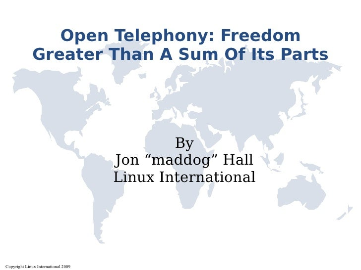 Open Telephony: Freedom               Greater Than A Sum Of Its Parts                                                  By ...