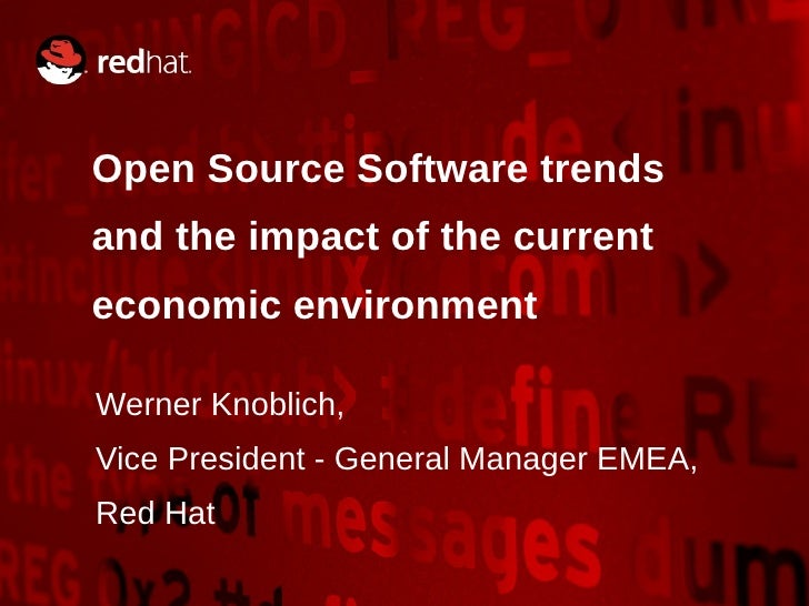 Open Source Software trends            and the impact of the current            economic environment             Werner Kn...