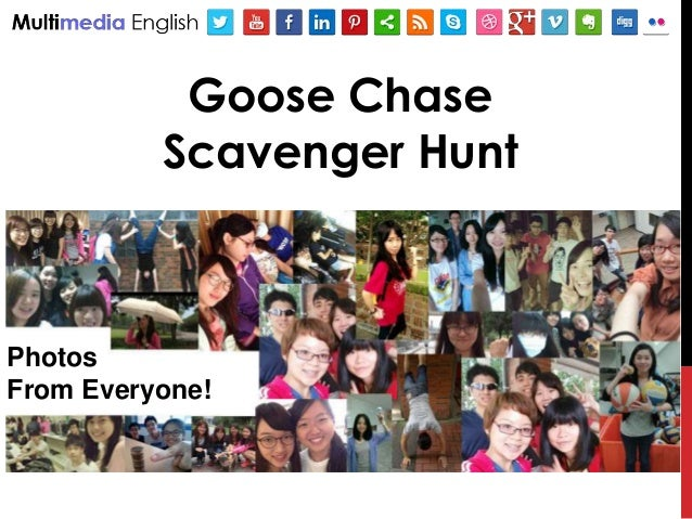 Goose Chase Scavenger Hunt Photos From Everyone!