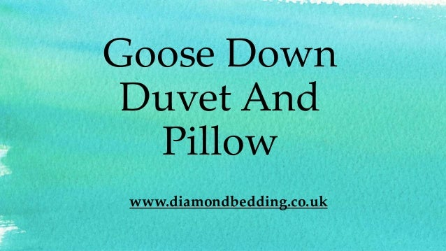 Goose Down Duvet And Pillow www.diamondbedding.co.uk