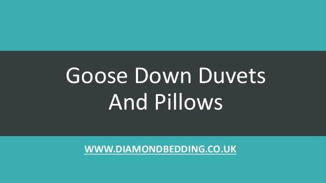 Goose Down Duvets And Pillows WWW.DIAMONDBEDDING.CO.UK