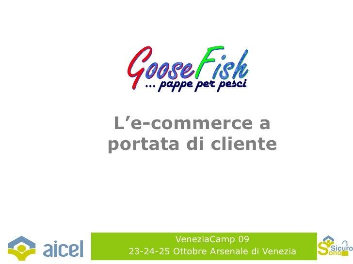VeneziaCamp 09 23-24-25 Ottobre Arsenale di Venezia L'e-commerce a portata di cliente