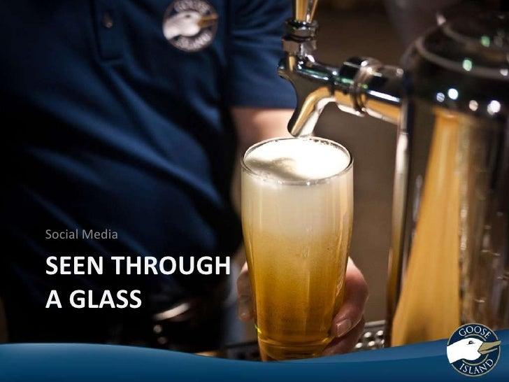 Social MediaSEEN THROUGHA GLASS