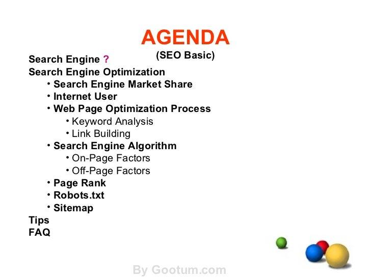 AGENDA (SEO Basic) <ul><li>Search Engine  ? </li></ul><ul><li>Search Engine Optimization </li></ul><ul><ul><li>Search Engi...