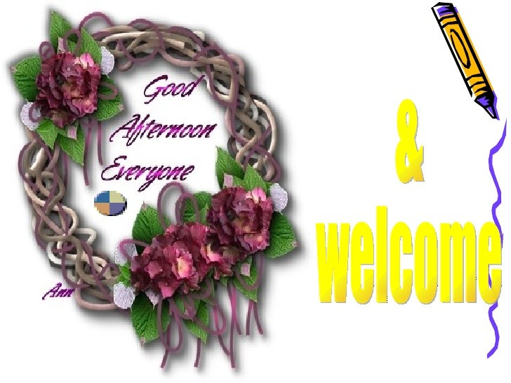 &  welcome