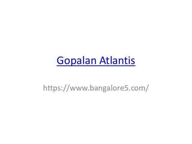 Gopalan Atlantis https://www.bangalore5.com/