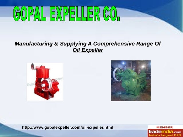 http://www.gopalexpeller.com/oil-expeller.html Manufacturing & Supplying A Comprehensive Range OfManufacturing & Supplying...