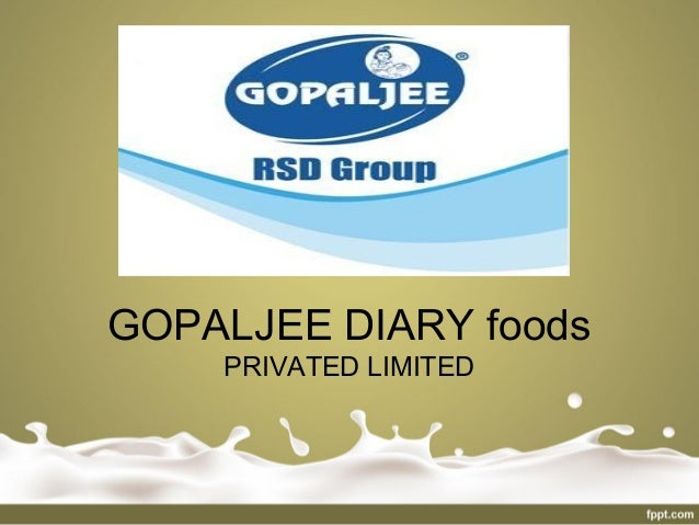 GOPALJEE DIARY foods PRIVATED LIMITED