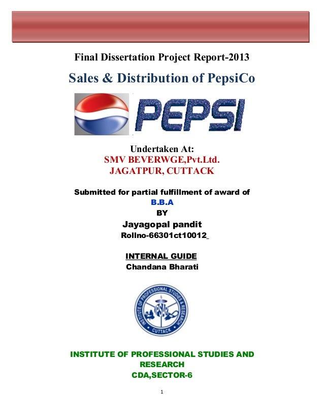 Final Dissertation Project Report-2013 Sales & Distribution of PepsiCo Undertaken At: SMV BEVERWGE,Pvt.Ltd. JAGATPUR, CUTT...