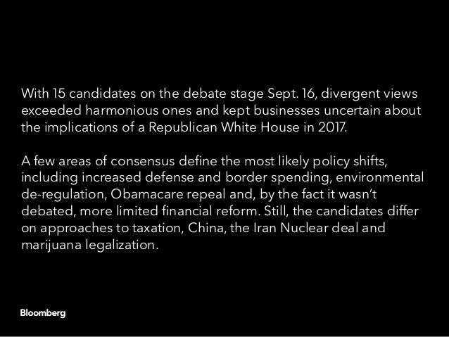 With 15 candidates on the debate stage Sept. 16, divergent views exceeded harmonious ones and kept businesses uncertain ab...