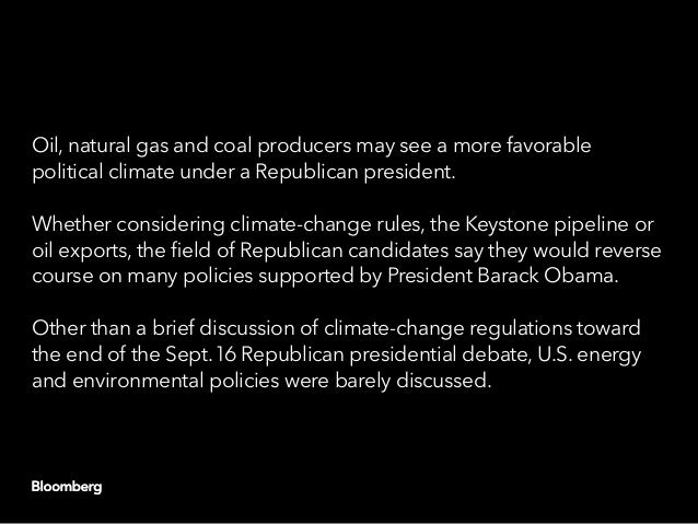 Oil, natural gas and coal producers may see a more favorable political climate under a Republican president. Whether consi...