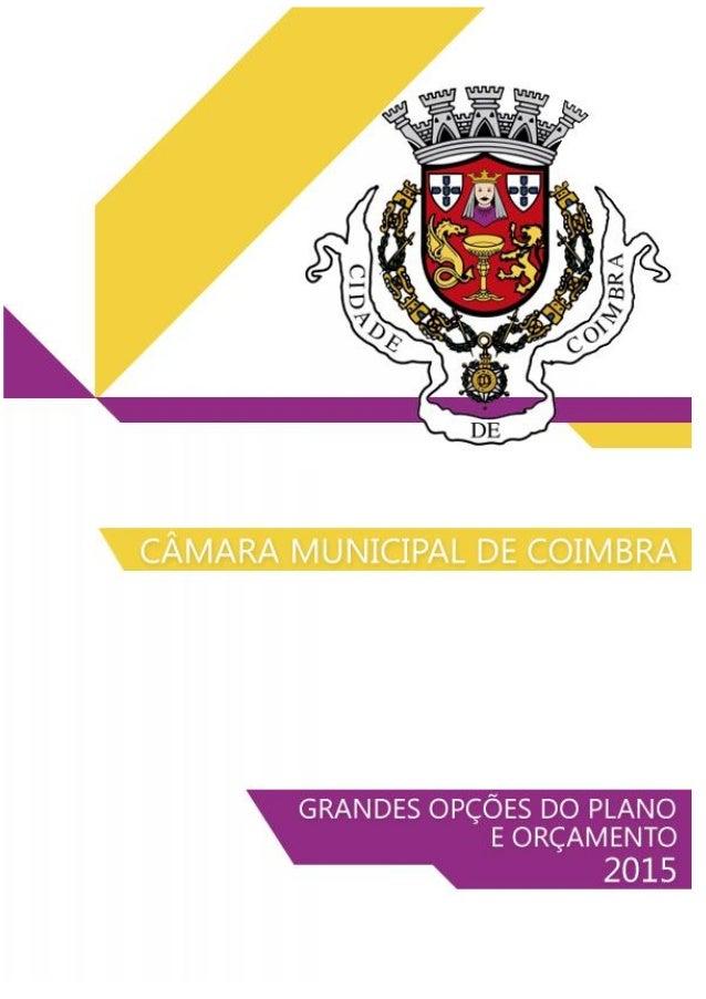 Câmara Municipal de Coimbra Grandes Opções do Plano e Orçamento para 2015  Índice  Relatório de apresentação das GOP e Orç...