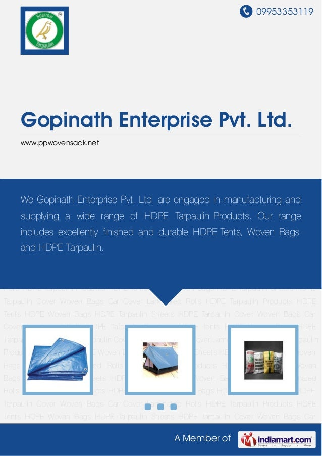09953353119A Member ofGopinath Enterprise Pvt. Ltd.www.ppwovensack.netHDPE Tarpaulin Products HDPE Tents HDPE Woven Bags H...